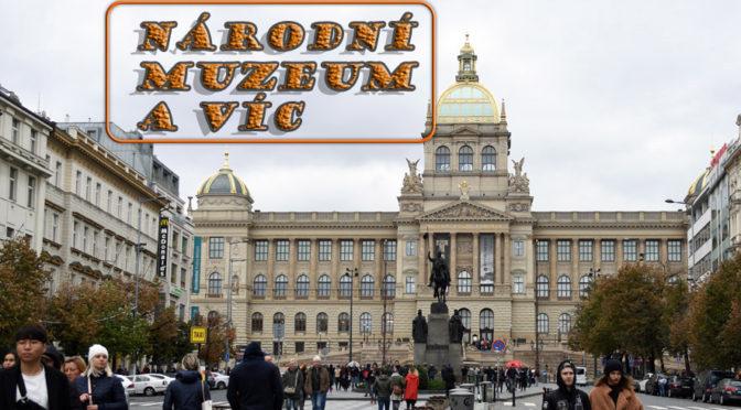 Národní muzeum a víc